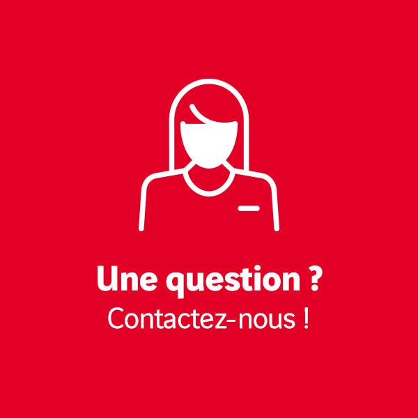 Une question contactez-nous