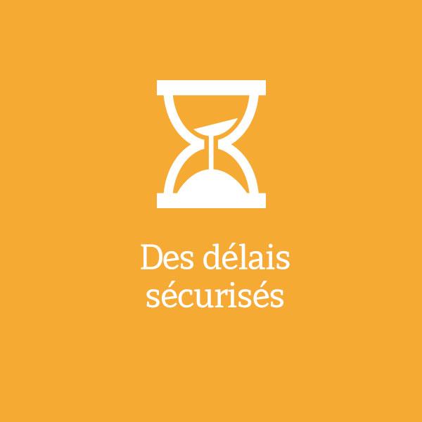 Des délais sécurisés
