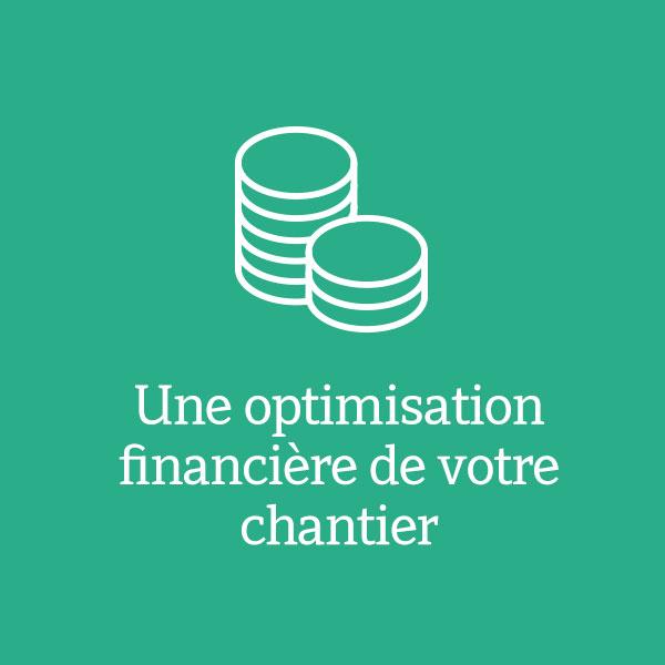Une optimisation financière de votre chantier