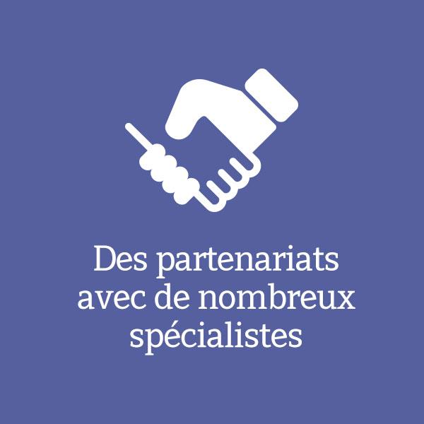 Des partenariats avec de nombreux spécialistes