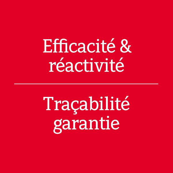 Efficacité, réactivité et traçabilité garantie