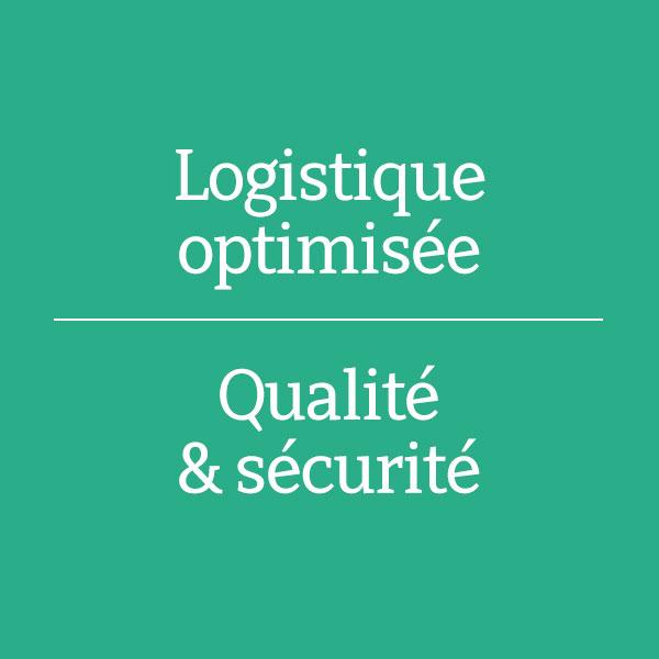Logistique optimisée et qualité & sécurité